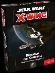 X-Wing - 2. Edition - Abschaum und Kriminelle Konvertierungsset